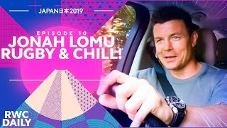 Jonah Lomu Rugby And Chill! | RWC Daily | Ep10