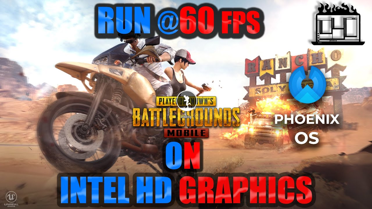 Pubg With Intel Hd Graphics: PUBG Mobile On INTEL HD @40+ FPS At HD Settings! (Phoenix