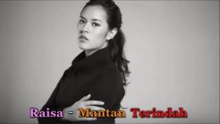 Raisa - Mantan Terindah Instrumental (Best Version)