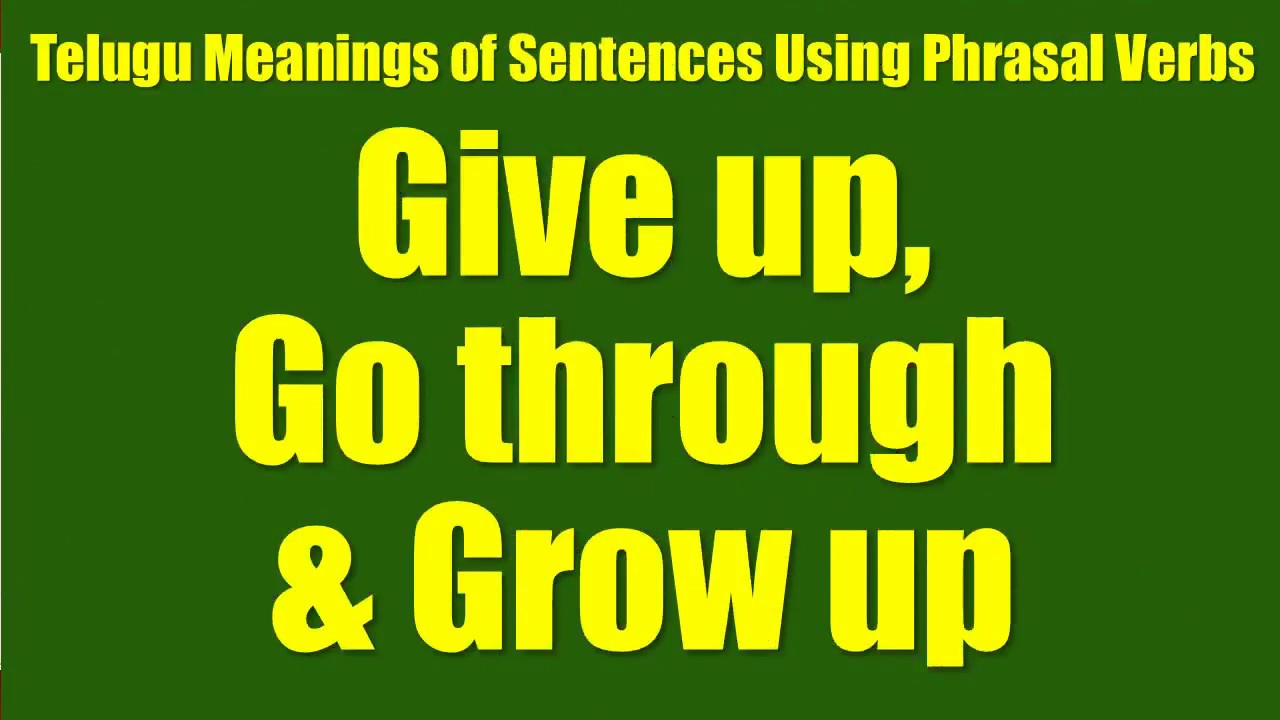 Tte0023 telugu meanings of sentences using phrasal verbs give tte0023 telugu meanings of sentences using phrasal verbs give up go through grow up stopboris Images