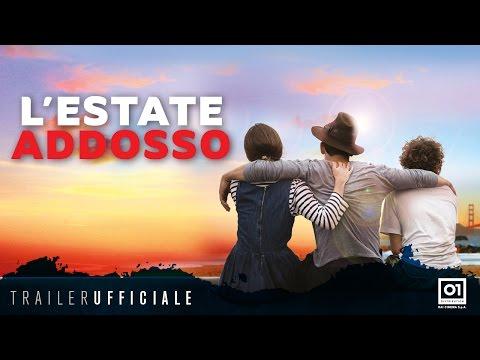 L'ESTATE ADDOSSO (2016) di Gabriele Muccino - Trailer ufficiale HD
