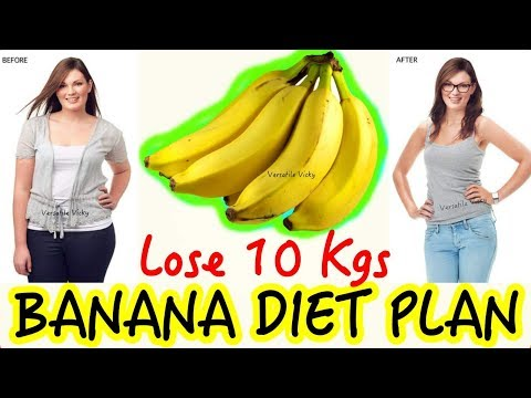 Banana Diet: Banana Diet Plan For Weight Loss - Lose 10Kg In 10 Days (Banana Diet)