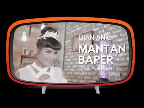 Dian Anic - Mantan Baper
