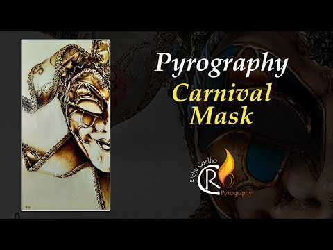 Pyrography – Carnival Mask (voice over/it's NOT goodbye)