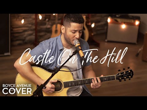 Castle On The Hill - Ed Sheeran (Boyce Avenue acoustic cover) on Spotify & iTunes