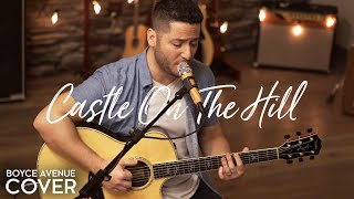 Castle On The Hill Ed Sheeran (Boyce Avenue acoustic cover) on Spotify & iTunes