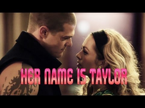 """""""Her name is Taylor..."""" 