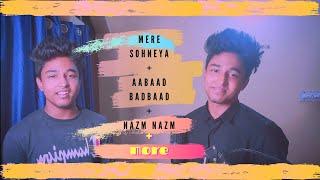 Mere Sohneya |Aabaad Barbaad | Nazm Nazm + More | Love Mashup | Dumped Artist