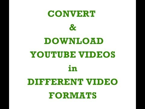 2014 Download YOUTUBE Videos in different VIDEO FORMATS