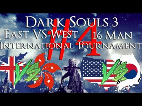 East VS. West Intl. Tournament #4 Dark Souls 3