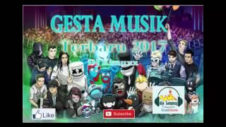 Gesta Musik Terbaru 2017 besama dj kimux asik men