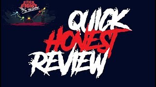 Quick HONEST Review: Stick Fight, The Game!