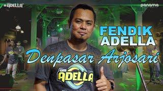 Fendik Adella - Denpasar Arjosari [OFFICIAL]
