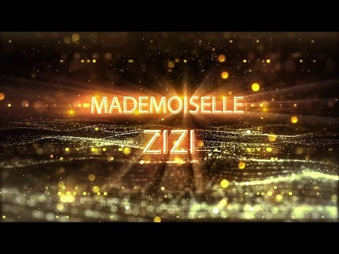 «Mademoiselle Zizi» - Presentation (mini Version, 1 Minute)