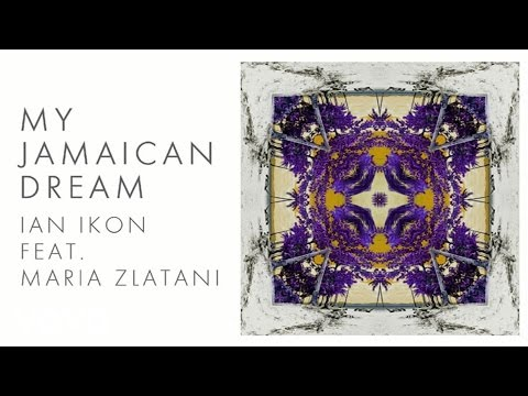 Ian Ikon - My Jamaican Dream ft. Maria Zlatani