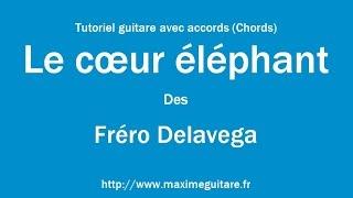 Le cœur éléphant (Fréro Delavega) - Tutoriel guitare avec accords (Chords)