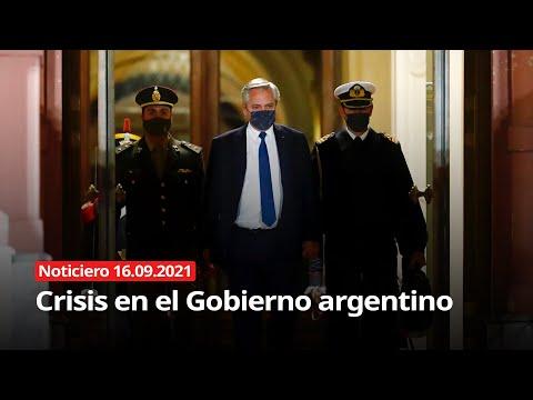 NOTICIERO 16/09/2021 - Crisis en el Gobierno argentino