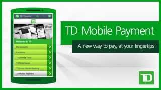 TD Mobile Payment - Pay On the Go With Just a Tap of Your Smartphone