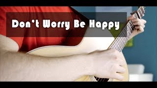 Don't Worry Be Happy │Fingerstyle guitar