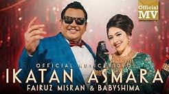 Fairuz Misran & Baby Shima - Ikatan Asmara (Official Music Video)