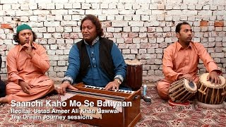 Download Saanchi Kaho Mo Se Batiyaan - Ustad Ameer Ali Khan