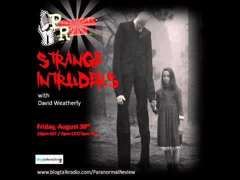 Paranormal Review Radio - Black Eyed Kids & Strange Intruders: David Weatherly