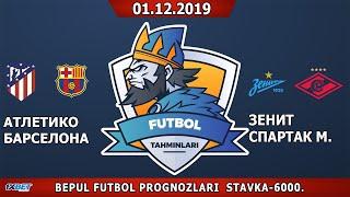 АТЛЕТИКО МАДРИД - БАРСЕЛОНА✅(0-1)⚽ЗЕНИТ-СПАРТАК МОСКВА❌(1-0)⚽ FUTBOL TAHMINLARI 01.12.2019
