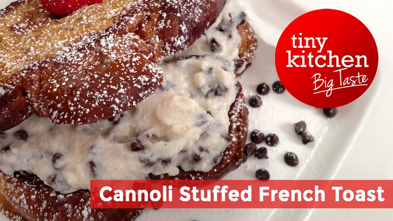 Cannoli Stuffed French Toast // Tiny Kitchen Big Taste - YouTube