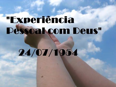 """""""Experiência Pessoal Com Deus"""": Pregada no dia (24/07/1954) Illinois-Chicago-EUA."""