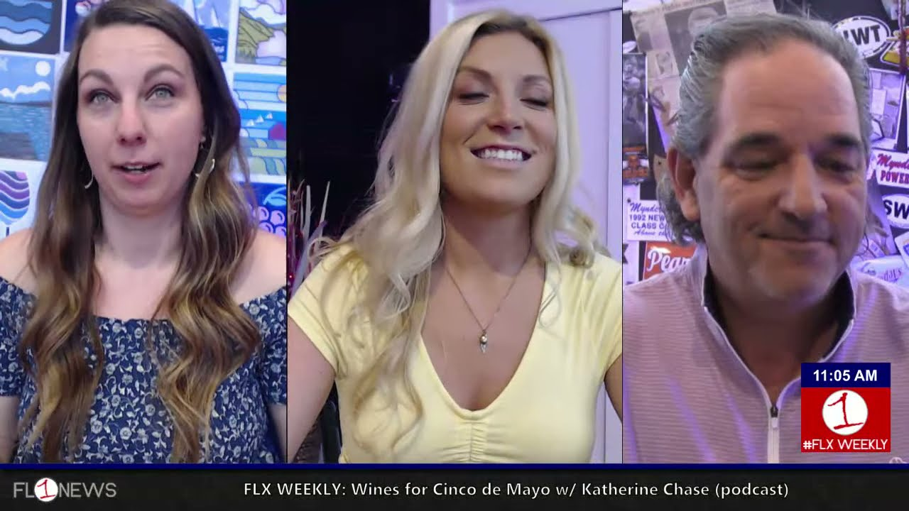 FLX WEEKLY: Wines for Cinco de Mayo w/ Katherine Chase (podcast)