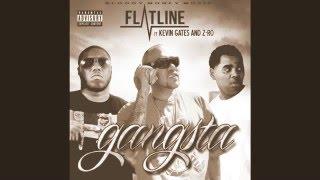 Flatline ft Kevin Gates, Z Ro - Gangsta (Official Audio)