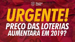 URGENTE: PREÇO DAS LOTERIAS AUMENTARÁ AINDA ESSE ANO!