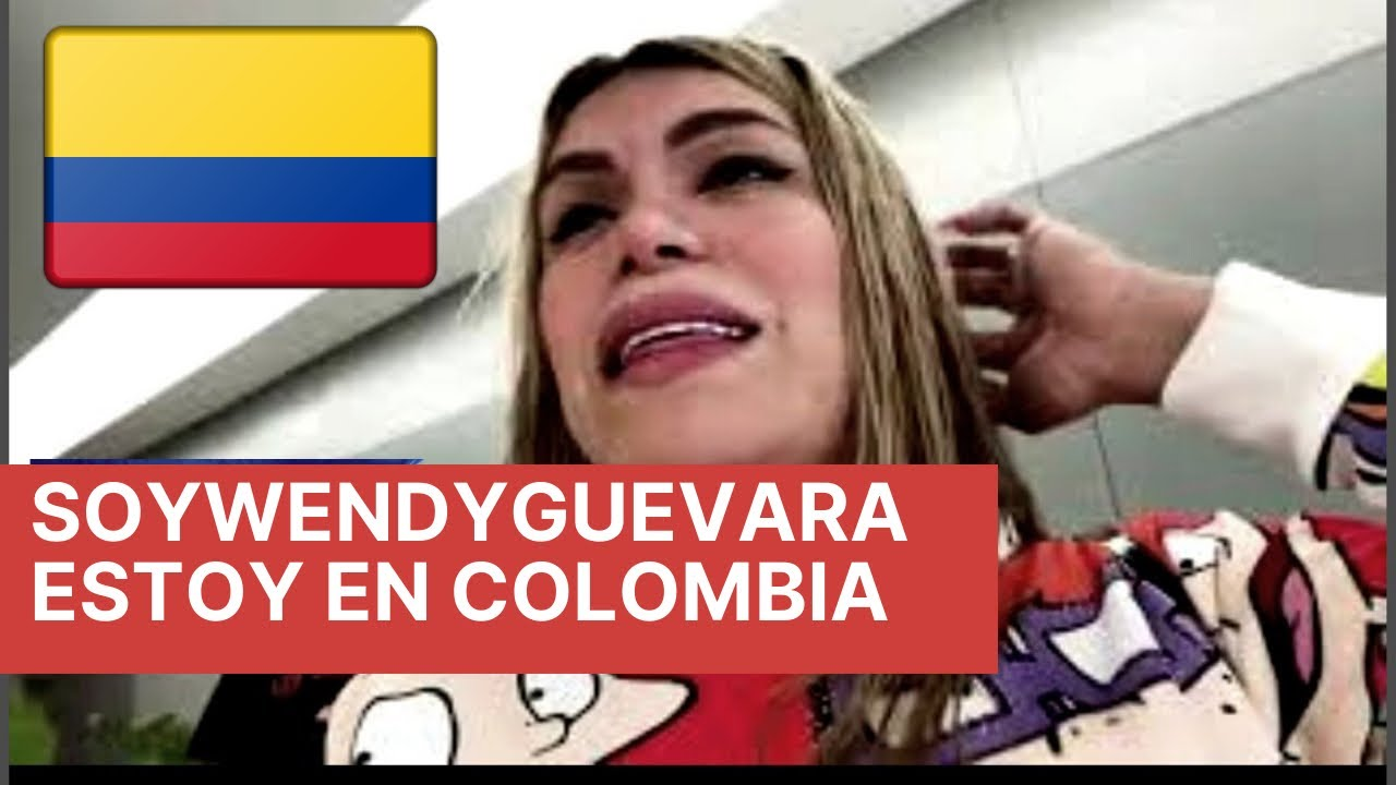 Download SOY WENDY GUEVARA  ESTOY EN COLOMBIA