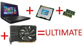 The ULTIMATE Laptop MOD - Upgraded Motherboard, CPU, RAM and External Graphics Card (eGPU)