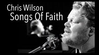 Chris Wilson - Songs Of Faith - July 18, 2021