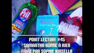 Point Lecture #45 [Samantha bonne à rien faire Sophie Kinsella]