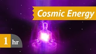 1 Hour Meditation Music -  COSMIC ENERGY  | Music is Universal