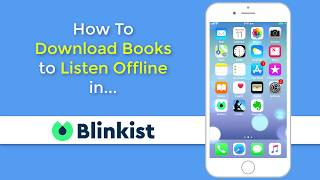 How to Download Books in Blinkist for Listening Offline