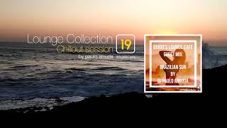 Lounge Collection 19 by Paulo Arruda - Special Guest Mix on GUIDO's Lounge Café