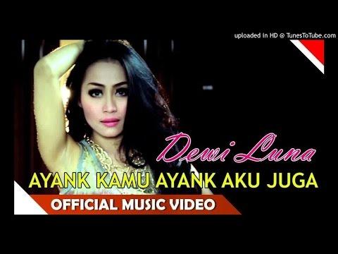 Dewi Luna - Ayang Kamu Ayang Aku Juga Official Music Dangdut Video Terbaru 2015
