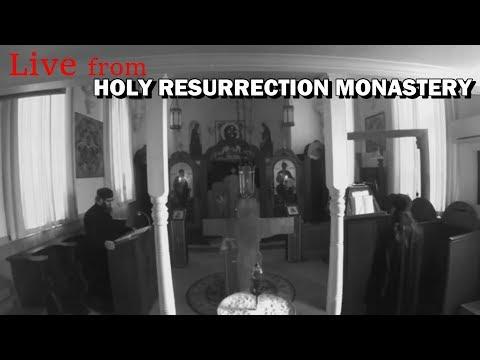Live from HOLY RESURRECTION MONASTERY - Thu, Mar. 26, 2020