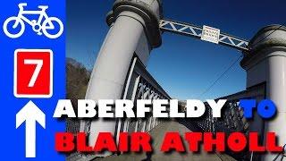 National Cycle Network Scottish Highlands Route 7 Aberfeldy Pitlochry Killiecrankie Blair Atholl