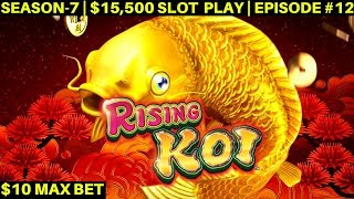 Rising KOI Slot Machine Max Bet Bonus Won  | SEASON-7 | EPISODE #12
