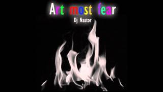 Dj Nastor - Art most fear
