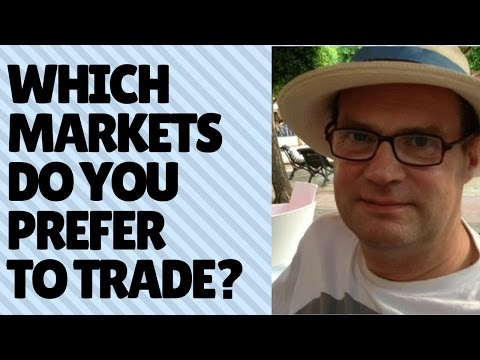 Which markets do you prefer trading?