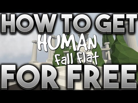 HOW TO GET HUMAN FALL FLAT FOR FREE 2018! + MULTIPLAYER!!!!