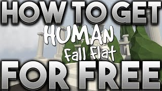 HOW TO GET HUMAN FALL FLAT FOR FREE 2019! + MULTIPLAYER!!!!