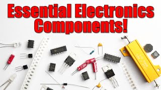 Essential Electronics Components that you will need for creating projects!