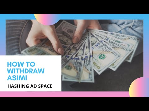 EARN BY VIEWING ADS | HASHING AD SPACE | HOW TO WITHDRAW