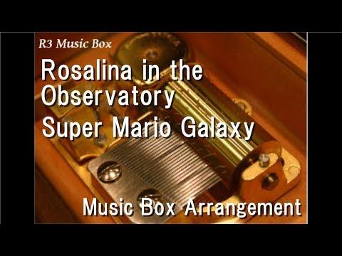 Rosalina in the Observatory/Super Mario Galaxy [Music Box]